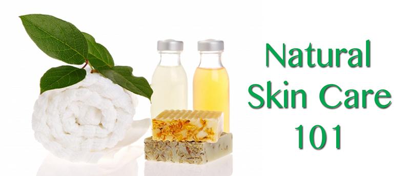 Natural Skin Care 101