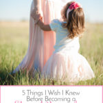 5 Things I Wish I Knew Before Becoming a SAHM