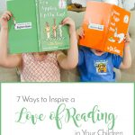 7 Ways to Inspire a Love of Reading in Your Children