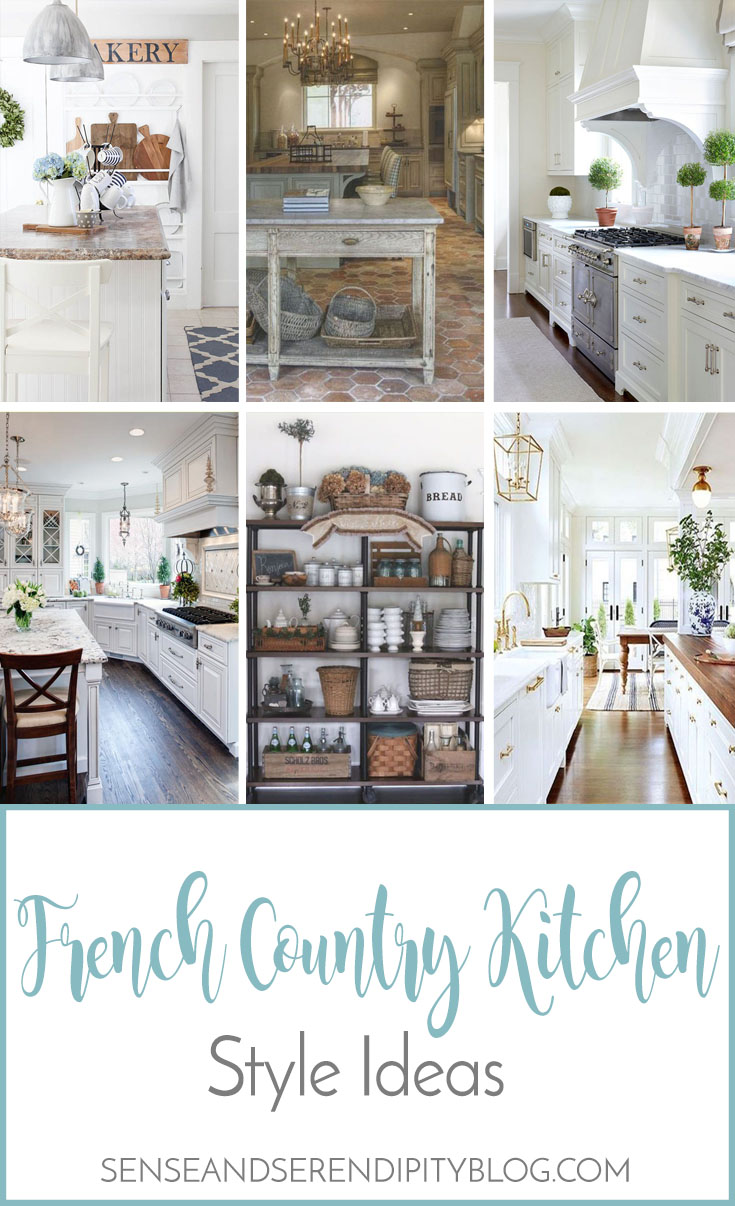 French Country Kitchen Style Ideas - Sense & Serendipity