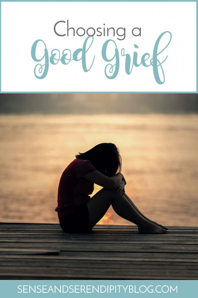 Choosing a Good Grief | Sense & Serendipity