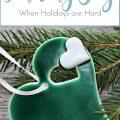 Finding Joy When Holidays Are Hard | Sense & Serendipity