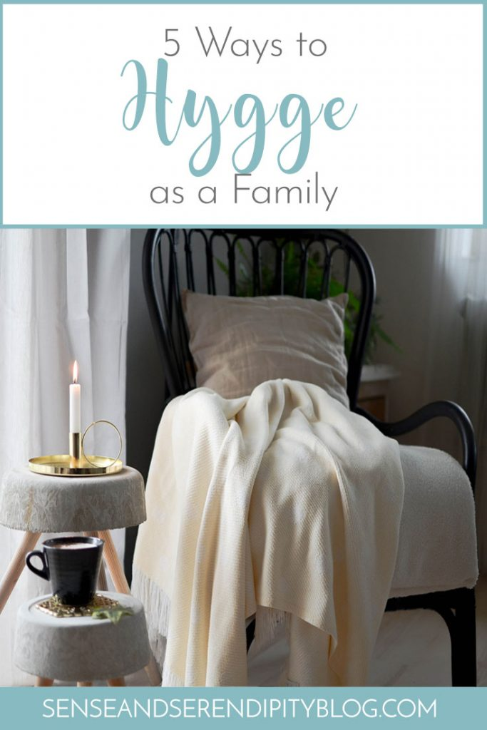 5 Ways to Hygge as a Family | Sense & Serendipity