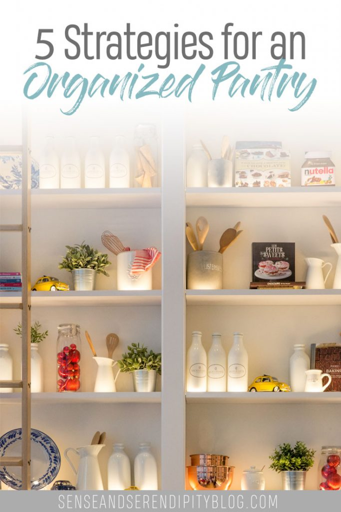5 Strategies for an Organized Pantry | Sense & Serendipity