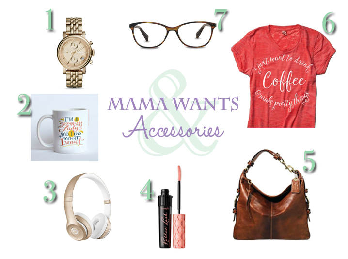 What Mama Wants: Accessories Edition