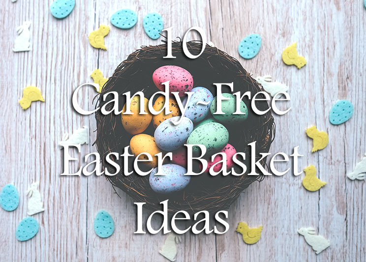 10 Candy-Free Easter Basket Ideas