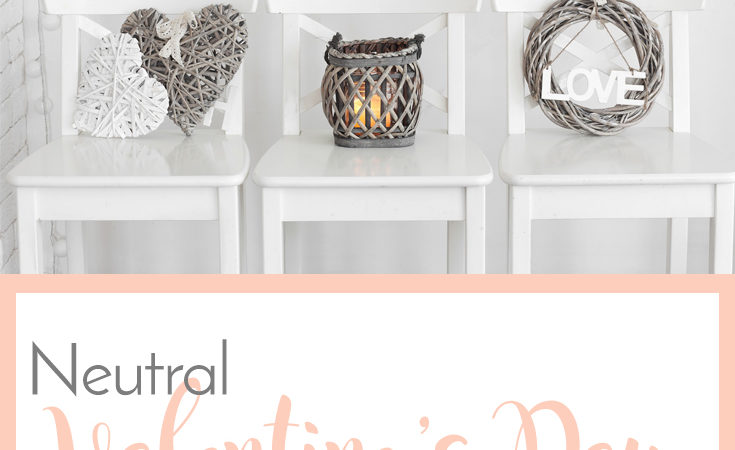 Neutral Valentine's Day Decor