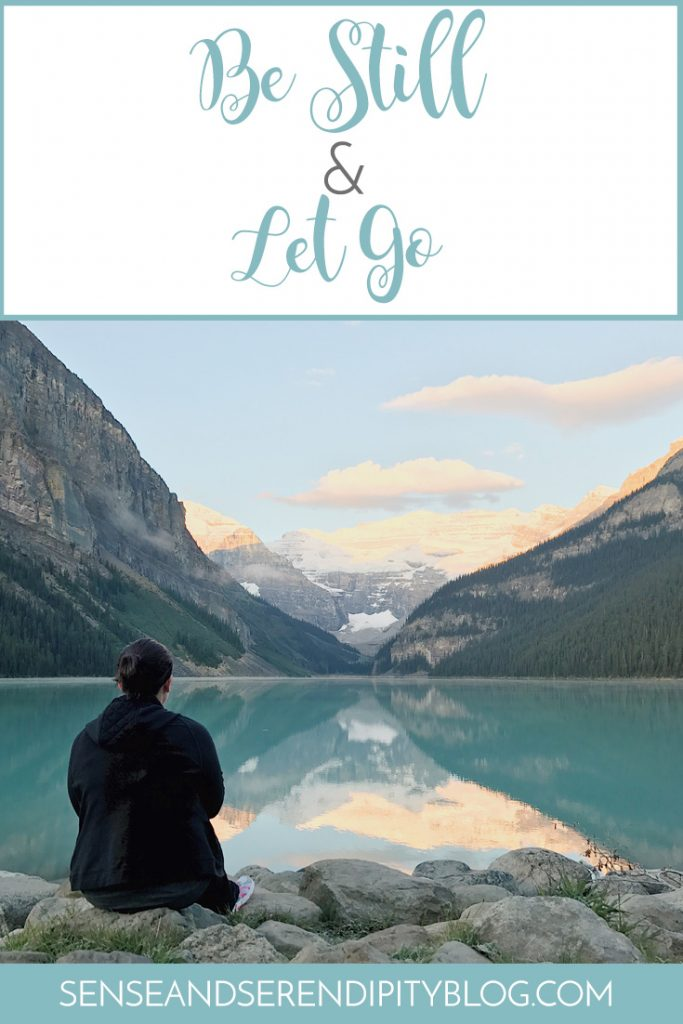 Be Still & Let Go | Sense & Serendipity