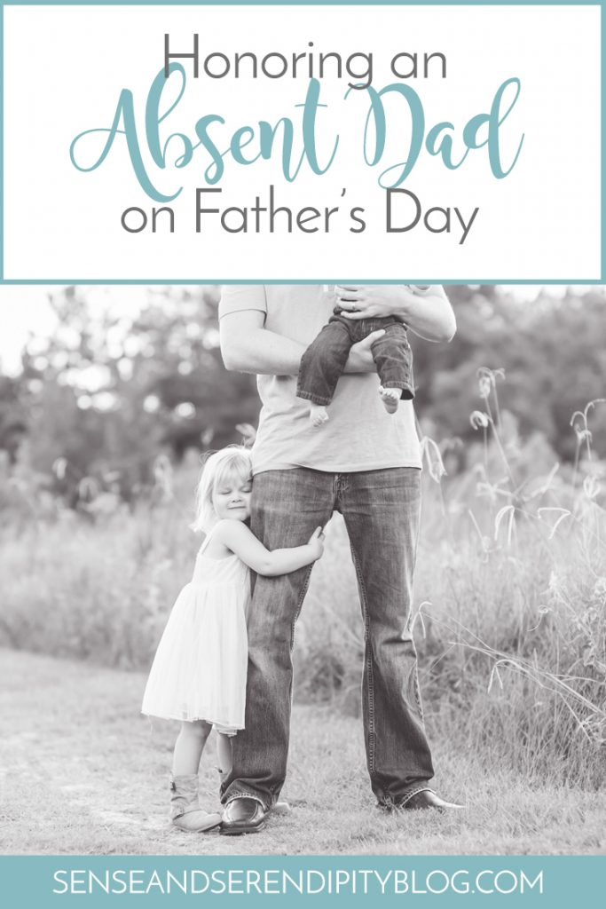 Honoring an Absent Dad on Father's Day | Sense & Serendipity