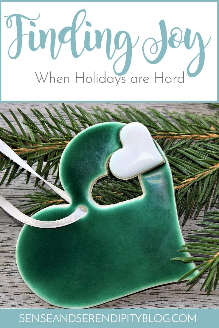 Finding Joy When Holidays Are Hard   Sense & Serendipity