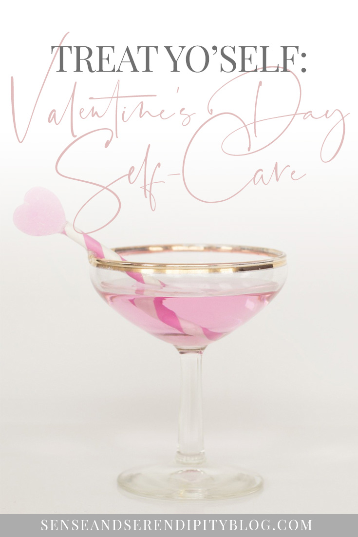 Valentine's Day, self care, single woman, single mom, treat yo'self